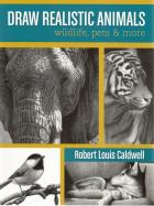 Front cover of Draw Realistic Animals by Robert Louis Caldwell