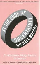 Front cover of At the Edge of Uncertainty by Michael Brooks