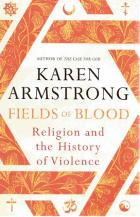 Front cover of Fields of Blood by Karen Armstrong