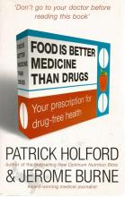 Front cover of Food is Better Medicine Than Drugs by Patrick Holford & Jerome Burne