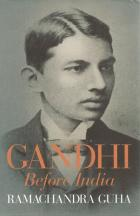 Front cover of Gandhi Before India by Ramachandra Guha