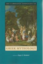 Front Cover of The Cambridge Companion to Greek Mythology by Roger D Woodard