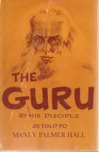 Front cover of The Guru by Manly Palmer Hall