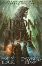 Front cover of Magisterium: The Iron Trial by Holly Black and Cassandra Clare