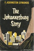 Front Cover of The Johannesburg Story by F Addington Symonds