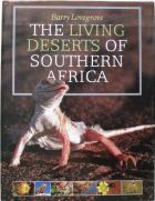 Front cover of The Living Deserts of Southern Africa by Barry Lovegrove