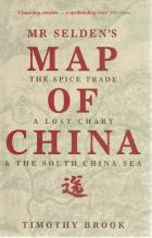 Front cover of Mr Selden's Map of China by Timothy Brook
