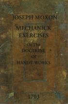 Front cover of Mechanick Exercises by Joseph Moxon