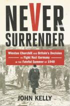 Front cover of Never Surrender by John Kelly