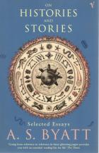Front cover of On Histories and Stories by A S Byatt
