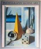 Front Cover of Photography as Fine Art (The Library of World Photography) edited by Bryan Holme