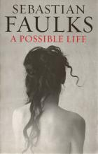 Front cover of A Possible Life by Sebastian Faulks