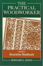 Front cover of The Practical Woodworker Volume 4 edited by Bernard E Jones