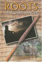 Front Cover of Roots of a Game Ranger by Graham Root