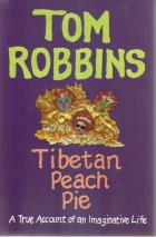 Front cover of Tibetan Peach Pie by Tom Robbins