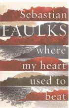Front Cover of Where My Heart Used to Beat by Sebastian Faulks