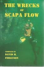 Front Cover of The Wrecks of Scapa Flow by David M Ferguson