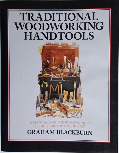 Front cover of Traditional Woodworking Handtools by Graham Blackburn