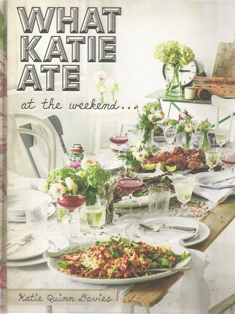 Front Cover of What Katie Ate at the Weekend by Katie Quinn Davies