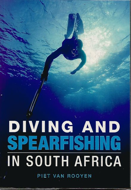 Front cover of Diving and Spearfishing in SA by Piet van Rooyen