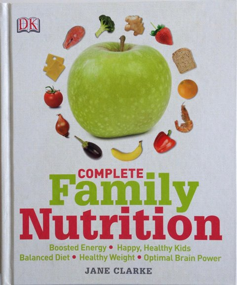 Front cover of Complete Family Nutrition by Jane Clarke