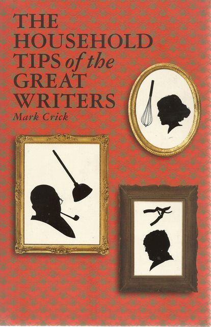 Front cover of The Household Tips of the Great Writers by Mark Crick