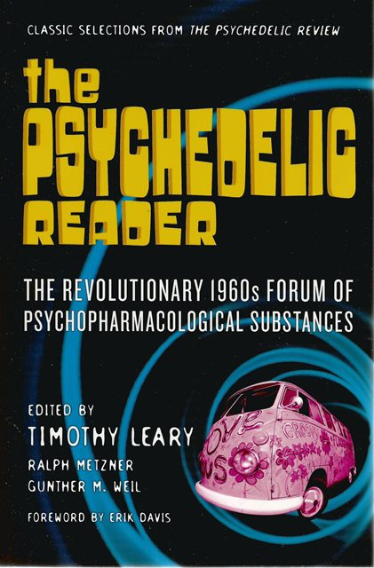 Front cover of The Psychedelic Reader by Timothy Leary, Ralph Metzner and Gunther M Weil