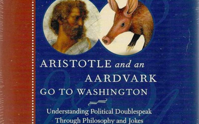 Front cover of Aristotle and an Aardvark go to Washington by Thomas Cathcart & Daniel Klein