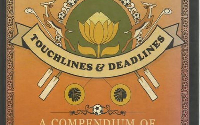 Front cover of Touchlines & Deadlines by Tom Eaton and Luke Alfred
