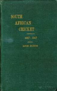 Front Cover of South African Cricket: 1927-1947 by Louis Duffus