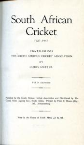Title of South African Cricket: 1927-1947 by Louis Duffus