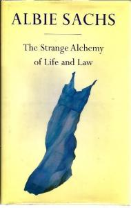 Front Cover of The Strange Alchemy of Life and Law by Albie Sachs
