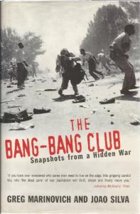 Front cover of The Bang-Bang Club by Greg Marinovich & Joao Silva