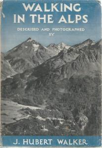 Front Cover of Walking in the Alps by J Hubert Walker