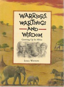 Front Cover of Warriors, Warthogs and Wisdom by Lyall Watson