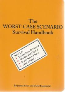 Front Cover of The Worst-Case Scenario Survival Handbook by Joshua Piven and David Borgenicht