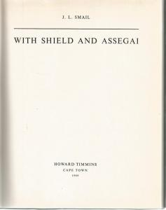 Title page of With  Shield and Assegai by J L Smail