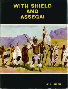 Front Cover of With  Shield and Assegai by J L Smail