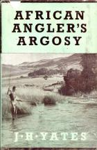 Front cover of African Angler's Argosy by J. H. Yates