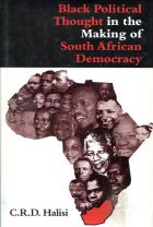 Front cover of Black Political Thought in the Making of South African Democracy by C. R. D. Halisi