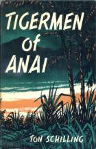 Front Cover of Tigermen Of Anai by Ton Schilling