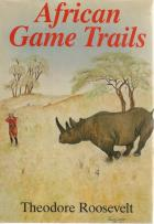 Front Cover of African Game Trails by Theodore Roosevelt