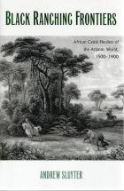 Front cover of Black Ranching Frontiers by Andrew Sluyter