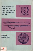 Front cover of The Material Culture of the Peoples of the Gwembe Valley by Barrie Reynolds