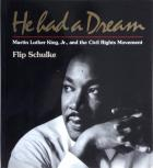 Front cover of He Had a Dream by Flip Schulke