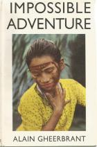 Front Cover of Impossible Adventure by Alain Gheerbrant