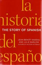 Front cover of The Story of Spanish by Jean-Benoit Nadeau and Julie Barlow