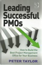 Front cover of Leading Successful PMOs by Peter Taylor