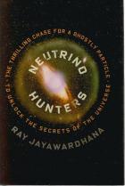 Front cover of Neutrino Hunters by Ray Jayawardhana