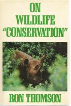 """Front Cover of On Wildlife """"Conservation"""" by Ron Thomson"""